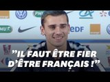 """Antoine Griezmann: """"Il faut être fier d'être Français !"""