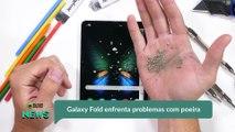 Galaxy Fold enfrenta problemas com poeira