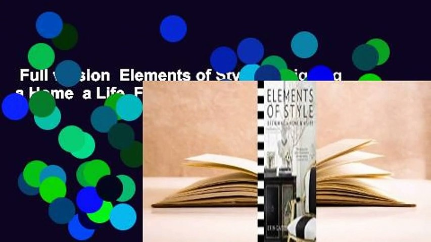 Full version  Elements of Style: Designing a Home  a Life  For Kindle
