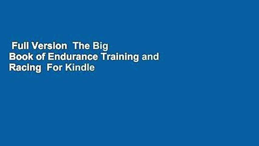 Full Version  The Big Book of Endurance Training and Racing  For Kindle