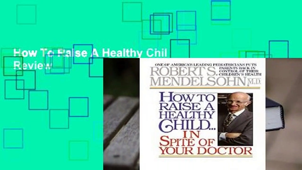 How To Raise A Healthy Chil  Review