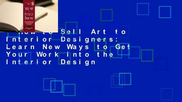 How to Sell Art to Interior Designers: Learn New Ways to Get Your Work into the Interior Design
