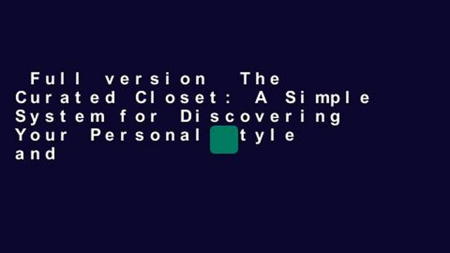 Full version  The Curated Closet: A Simple System for Discovering Your Personal Style and