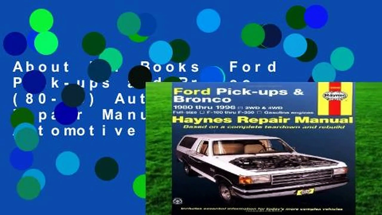 About For Books  Ford Pick-ups and Bronco (80-96) Automotive Repair Manual (Haynes Automotive