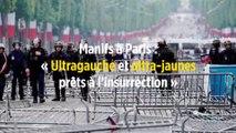 Manifs à Paris : « Ultragauche et ultra-jaunes prêts à l'insurrection »