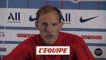 Tuchel «Lyon, c'est un autre match de Ligue des champions» - Foot - L1 - PSG