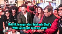 Hrithik Roshan inaugurates Subhash Ghai's 'WWI Celebrate Cinema 2019'