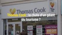 Thomas Cook : la chute d'un géant du tourisme ?