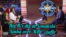 Big B's dig at Sonakshi Sinha over 'KBC' gaffe