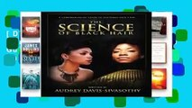 [Doc] The Science of Black Hair: A Comprehensive Guide to Textured Hair Care(Standard Edition: