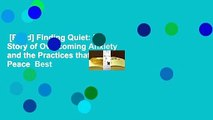 [Read] Finding Quiet: My Story of Overcoming Anxiety and the Practices that Brought Peace  Best
