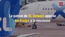 Le patron de XL Airways appelle Air France à la rescousse