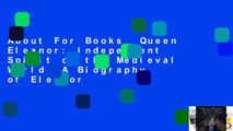 About For Books  Queen Eleanor  Independent Spirit of the Medieval World  A Biography of Eleanor