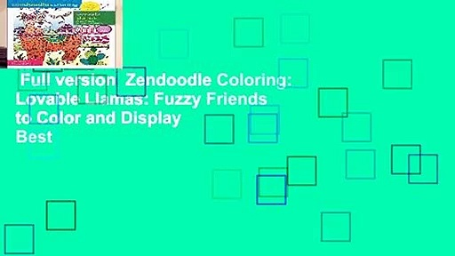 Full version  Zendoodle Coloring: Lovable Llamas: Fuzzy Friends to Color and Display  Best