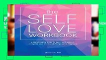 [FREE] The Self-Love Workbook: A Life-Changing Guide to Boost Self-Esteem, Recognize Your Worth