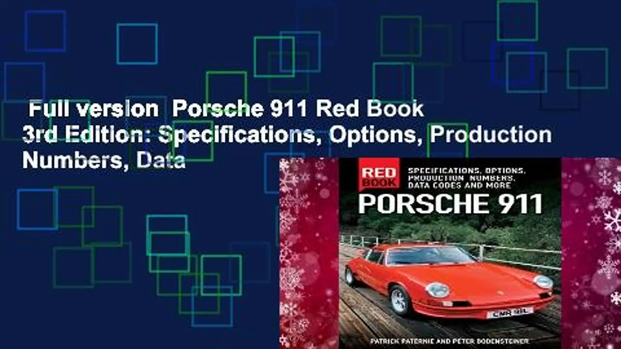 Full version  Porsche 911 Red Book 3rd Edition: Specifications, Options, Production Numbers, Data