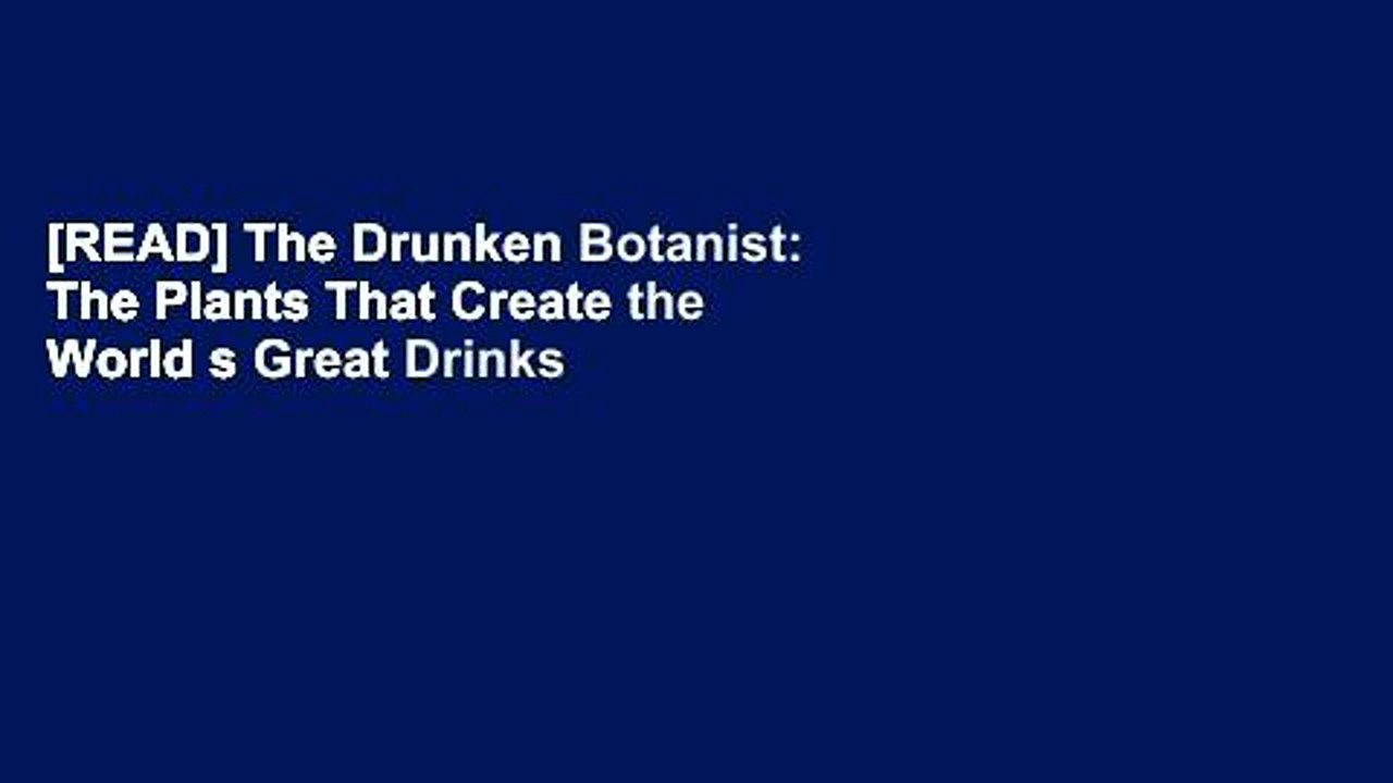 [READ] The Drunken Botanist: The Plants That Create the World s Great Drinks