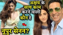 Know Some Lesser Known Facts About Nupur Sanon Soon To Debut With Akshay Kumar