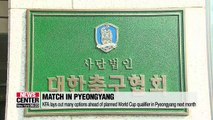 KFA lays out many options ahead of planned World Cup qualifier in Pyeongyang next month