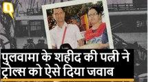 Pulwama Attack में शहीद जवान की पत्नी ने ट्रोल्स को ऐसे दिया जवाब