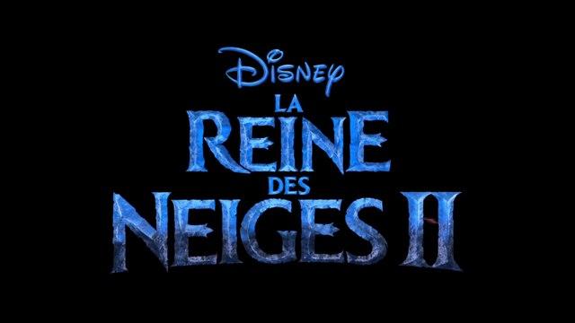 La_Reine_des_Neiges_2 - Bande-Annonce 3 VF