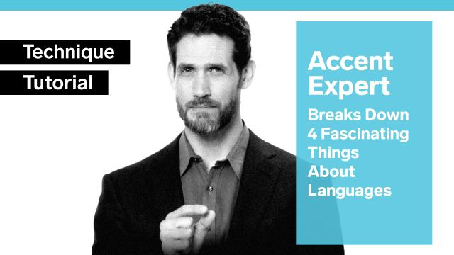 Accent Expert Breaks Down 4 Fascinating Things About Languages
