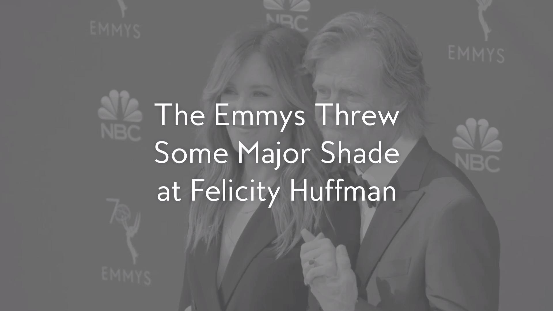 The Emmys Threw Some Major Shade at Felicity Huffman
