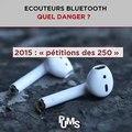 PuMS - Ecouteurs Bluetooth - Quel danger _
