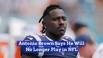 Antonio Brown Quits The NFL