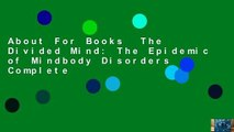 About For Books  The Divided Mind: The Epidemic of Mindbody Disorders Complete