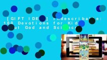 [GIFT IDEAS] Indescribable: 100 Devotions for Kids About God and Science