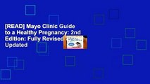 [READ] Mayo Clinic Guide to a Healthy Pregnancy: 2nd Edition: Fully Revised and Updated