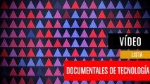 Los mejores documentales de tecnología para ver en Netflix, Amazon y HBO