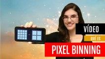 ¿Qué es Pixel Binning?
