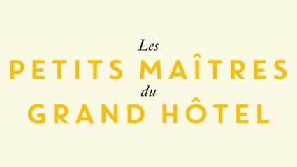 Les petits maîtres du grand hôtel - Bande annonce HD