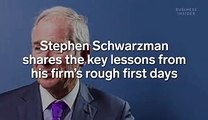 Blackstone CEO Stephen Schwarzman said his firm's rough early days taught him why every entrepreneur should be prepared to be in 'psychological pain in a way you haven't before'