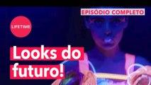 EPISÓDIO COMPLETO: A Mulher do Futuro | PASSARELA 24H | LIFETIME