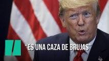 """Donald Trump: """"Es una caza de brujas"""""""