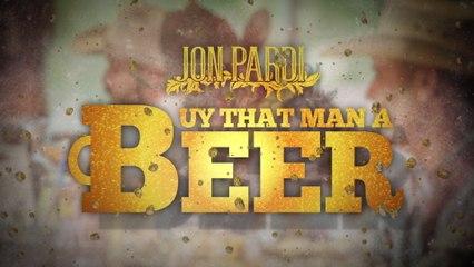 Jon Pardi - Buy That Man A Beer