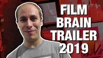 Film Brain Trailer 2019