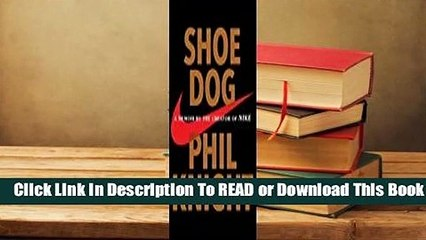 Online Shoe Dog: A Memoir by the Creator of NIKE  For Free