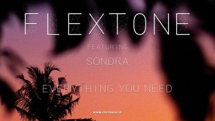 FLEXTONE Ft. Sondra - Everything You Need