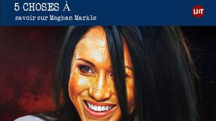 5 choses à savoir sur Meghan Markle