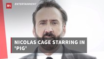 Nicolas Cage To Star In 'Pig'