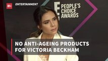 Victoria Beckham Stays Away From Anti Aging Products