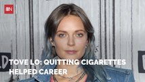Tove Lo On Quitting Cigarettes