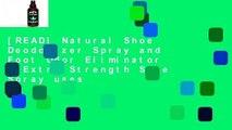 [READ] Natural Shoe Deodorizer Spray and Foot Odor Eliminator - Extra Strength Shoe Spray uses