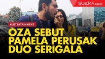 Oza Kioza Sebut Pamela Safitri Perusak Duo Serigala