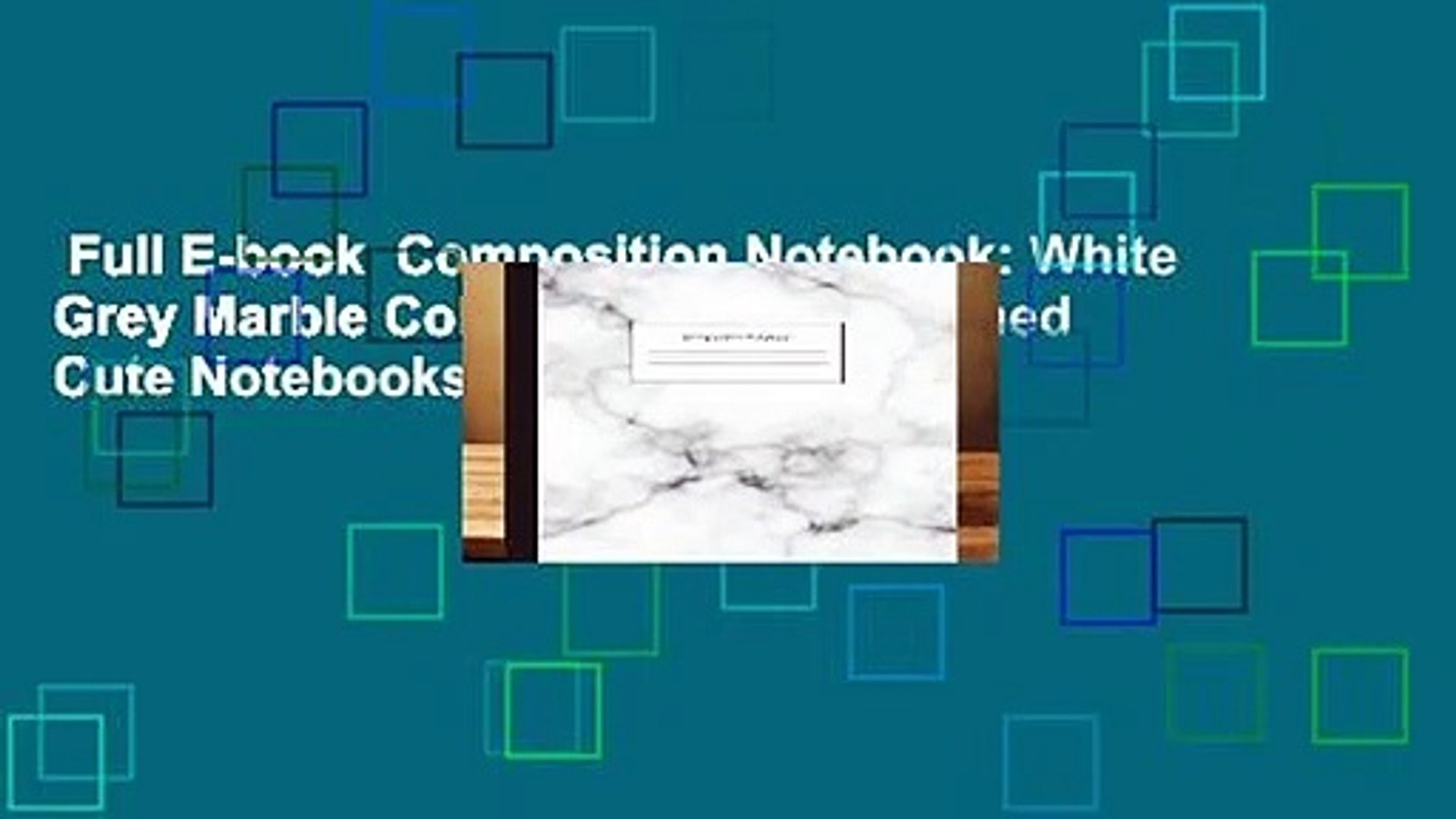 Full E-book  Composition Notebook: White Grey Marble College Ruled Blank Lined Cute Notebooks for