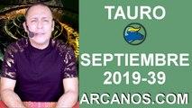 HOROSCOPO TAURO - Semana 2019-39 Del 22 al 28 de septiembre de 2019 - ARCANOS.COM